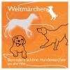 Besonders schöne Hundemärchen aus aller Welt