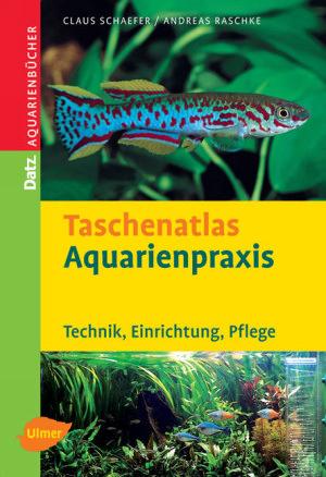 Taschenatlas Aquarienpraxis