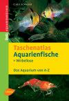 Taschenatlas Aquarienfische und Wirbellose
