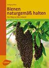 Vergrößerte Darstellung Cover: Bienen naturgemäß halten. Externe Website (neues Fenster)
