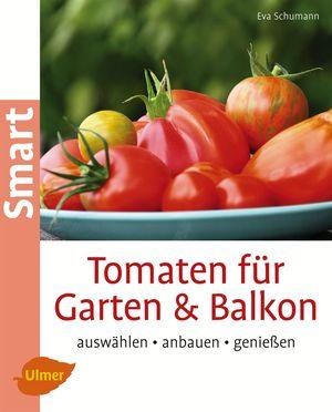 Tomaten für Garten & Balkon