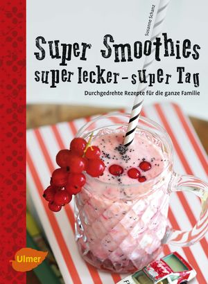 Super Smoothies - super lecker - super Tag