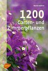 Vergrößerte Darstellung Cover: 1200 Garten- und Zimmerpflanzen. Externe Website (neues Fenster)