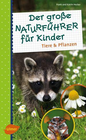 Der große Naturführer für Kinder