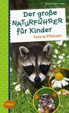 Vergrößerte Darstellung Cover: Der große Naturführer für Kinder. Externe Website (neues Fenster)