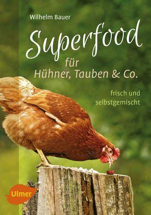 Superfood für Hühner, Tauben und Co.