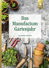 ¬Das¬ Manufactum-Gartenjahr