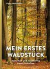 Vergrößerte Darstellung Cover: Mein erstes Waldstück. Externe Website (neues Fenster)