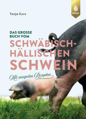 ¬Das¬ große Buch vom Schwäbisch-Hällischen Schwein