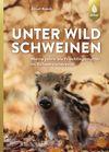 Vergrößerte Darstellung Cover: Unter Wildschweinen. Externe Website (neues Fenster)