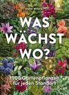 Vergrößerte Darstellung Cover: Was wächst wo?. Externe Website (neues Fenster)