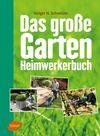Das große Garten-Heimwerkerbuch