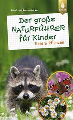 Cover des Mediums: Der große Naturführer für Kinder: Tiere und Pflanzen
