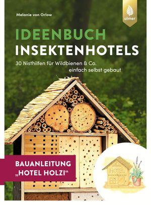 Insektenhotel-Bauanleitung Hotel Holzi