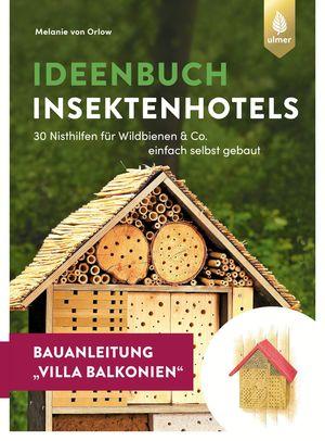 Insektenhotel-Bauanleitung Villa Balkonien