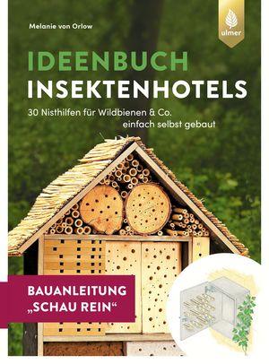Insektenhotel-Bauanleitung Schau rein