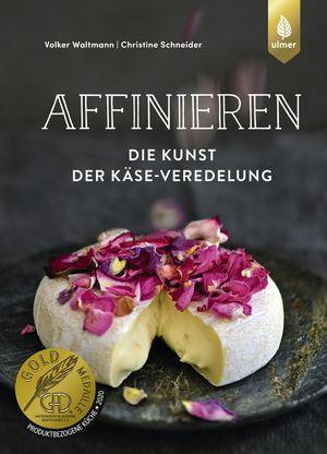 Affinieren - die Kunst der Käse-Veredelung