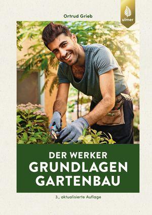 Der Werker. Grundlagen Gartenbau