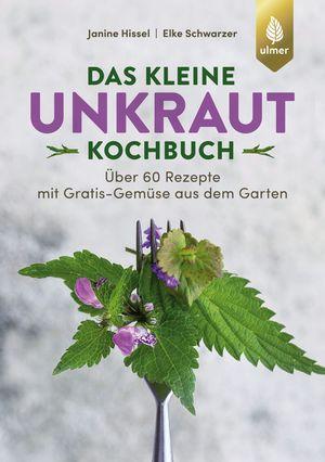 Das kleine Unkraut-Kochbuch