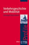 Verkehrsgeschichte und Mobilität