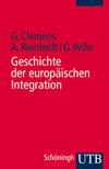 Vergrößerte Darstellung Cover: Geschichte der europäischen Integration. Externe Website (neues Fenster)