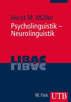 Psycholinguistik - Neurolinguistik