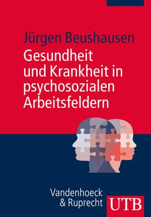 Gesundheit und Krankheit in psychosozialen Arbeitsfeldern