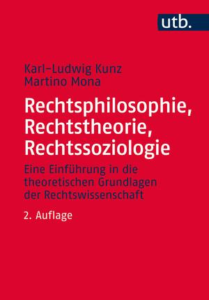 Rechtsphilosophie, Rechtstheorie, Rechtssoziologie