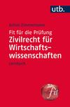 Fit für die Prüfung: Zivilrecht für Wirtschaftswissenschaften