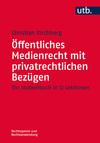 Öffentliches Medienrecht mit privatrechtlichen Bezügen