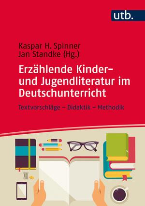 Erzählende Kinder- und Jugendliteratur im Deutschunterricht