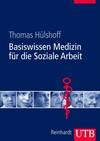 Basiswissen Medizin für die Soziale Arbeit