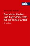 Grundkurs Kinder- und Jugendhilferecht für die Soziale Arbeit