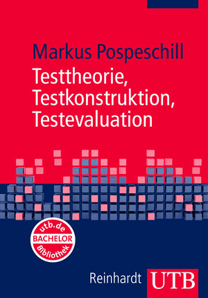 Testtheorie, Testkonstruktion, Testevaluation
