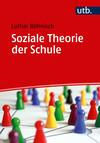 Soziale Theorie der Schule