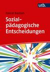 Sozialpädagogische Entscheidungen