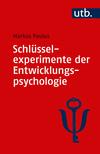 Schlüsselexperimente der Entwicklungspsychologie
