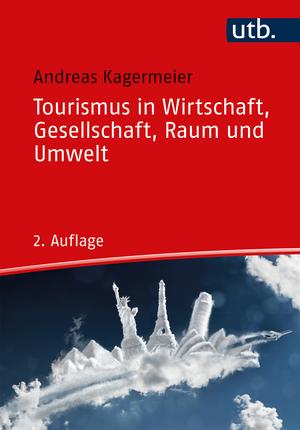 Tourismus in Wirtschaft, Gesellschaft, Raum und Umwelt