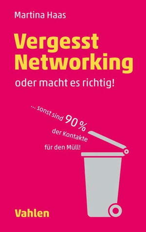 Vergesst Networking - oder macht es richtig