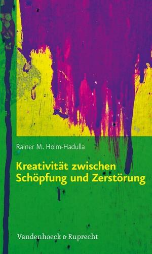 Kreativität zwischen Schöpfung und Zerstörung
