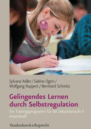 Gelingendes Lernen durch Selbstregulation - Arbeitsheft