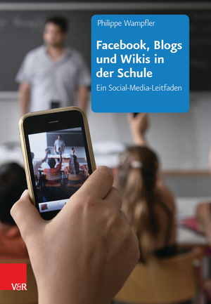 Facebook, Blogs und Wikis in der Schule