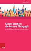 Kinder coachen: die bessere Pädagogik