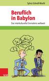 Vergrößerte Darstellung Cover: Beruflich in Babylon. Externe Website (neues Fenster)