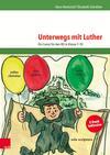 Unterwegs mit Luther