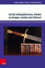 Ich bin nicht gekommen, Frieden zu bringen, sondern das Schwert