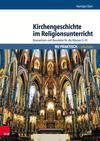Kirchengeschichte im Religionsunterricht