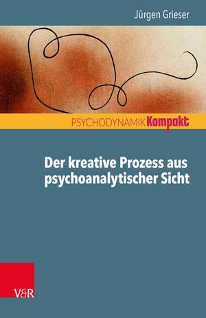 Der kreative Prozess aus psychoanalytischer Sicht