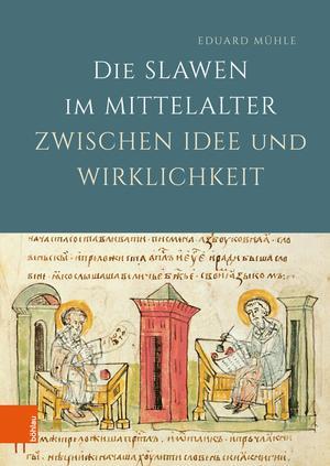 Die Slawen im Mittelalter zwischen Idee und Wirklichkeit