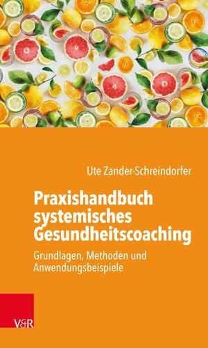 Praxishandbuch systemisches Gesundheitscoaching